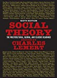 Social theory : the multicultural and classic readings / edited by Charles Lemert