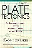 Plate tectonics : an insider's history of the modern theory of the Earth / Naomi Oreskes, editor ; with Homer Le Grand