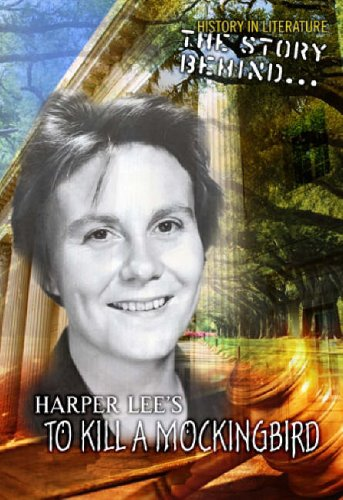Story Behind Harper Lee's To Kill A Mockingbird