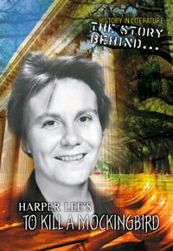 Story Behind Harper Lee's To Kill A Mockingbird