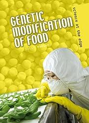 Genetic modification of food por Sally…