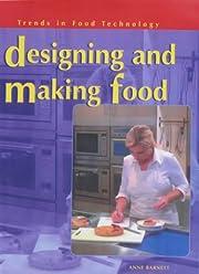 Design and making food por Anne Barnett