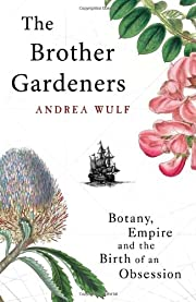 The brother gardeners : botany, empire and…