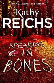 Speaking in Bones de Kathy Reichs