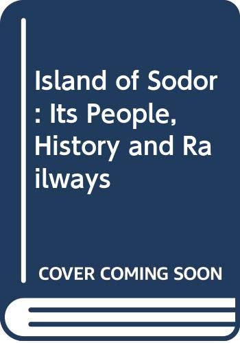 Island of Sodor: Its People, History and Railways