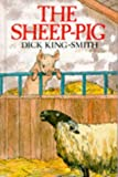 The sheep-pig / Dick King-Smith ; illustrated by Ann Kronheimer