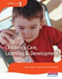NVQ Level 3 Children's Care, Learning and Development: Candidate Handbook (S/NVQ Children's Care  Learning and Development)