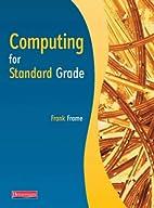 Standard Grade Computing by Frank Frame