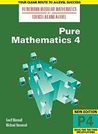 Pure Mathematics: No. 4 (Heinemann Modular…