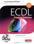 ECDL Practice Exercises by Angela Bessant
