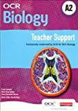 OCR Biology A2: Teacher Support (AS and A2 OCR Biology)