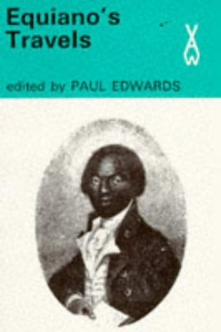 Equiano's Travels The Interesting Narrative of the Life of Olaudah Equiano or Gustavus Vassa the African, Olaudah Equiano
