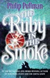 The Ruby in the Smoke / Philip Pullman