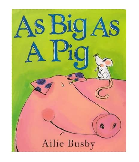 As Big as a Pig (Storyboards) Ailie Busby