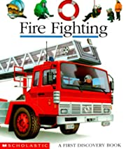 Fire Fighting (First Discovery Books) by…
