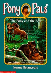 The Pony and the Bear (Pony Pals No. 23) –…