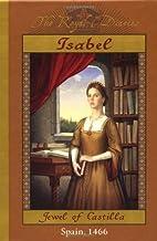 Isabel: Jewel of Castilla, Spain, 1466 (The…