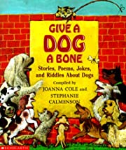 Give A Dog A Bone: Stories, Poems, Jokes and…