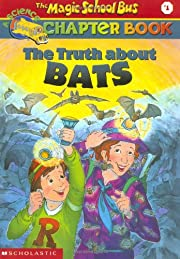 The Truth about Bats (The Magic School Bus…