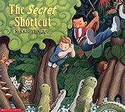 The Secret Shortcut de Mark Teague