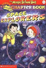 Space Explorers (The Magic School Bus…