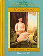 Kaiulani, the People's Princess by Ellen…
