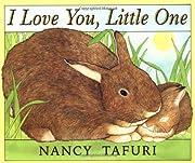 I Love You, Little One av Nancy Tafuri
