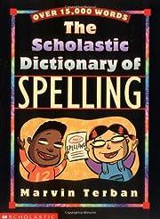 Scholastic Dictionary Of Spelling de Marvin…