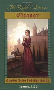 The Royal Diaries: Eleanor: Crown Jewel of…