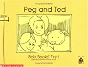 Peg and Ted (Bob Books First!, Level A, Set…