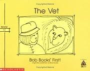 The Vet (Bob Books First!, Level A, Set 1,…