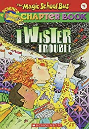 Twister Trouble (The Magic School Bus…