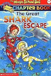 The Great Shark Escape (The Magic School Bus…