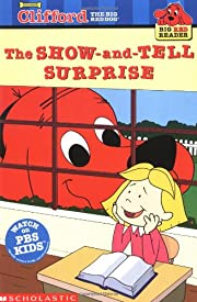 The Show-and-Tell Surprise (Clifford the Big…