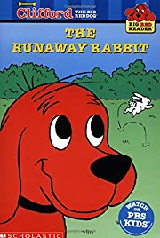 Clifford and the Runaway Rabbit (Clifford…