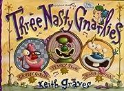 Three Nasty Gnarlies av Keith Graves