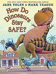 How Do Dinosaurs Stay Safe? de Jane Yolen