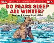 Scholastic Question & Answer: Do Bears Sleep…