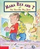 Mama Rex and T : the horrible play date / by Rachel Vail ; illustrations by Steve Björkman