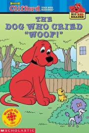 The Dog Who Cried Woof! (Clifford the Big…