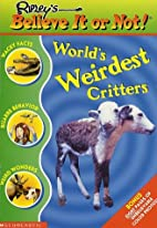 World's Weirdest Critters…