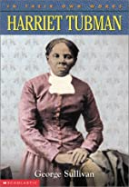 In Their Own Words: Harriet Tubman by George…
