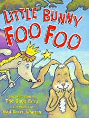 Little Bunny Foo Foo: Told And Sung By The…
