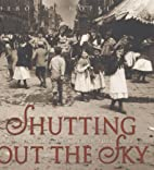 Shutting Out the Sky: Life in the Tenements…