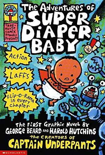 The Adventures Of Super Diaper Baby Lexile 174 Find A Book