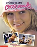 Britney Spears' Crossroads diary / by Britney Spears and Felicia Culotta