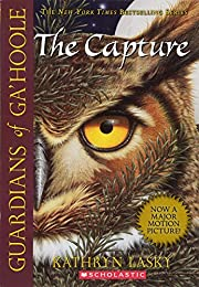 The Capture (Guardians of Ga'hoole, Book 1)…