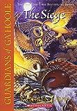 The Siege (Guardians of Ga'hoole, Book 4) av…