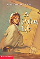 A Stolen Life by Jane Louise Curry