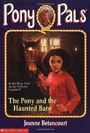 The Pony and the Haunted Barn (Pony Pals…
